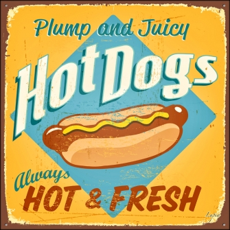 HOTDOGS ALWAYS HOT